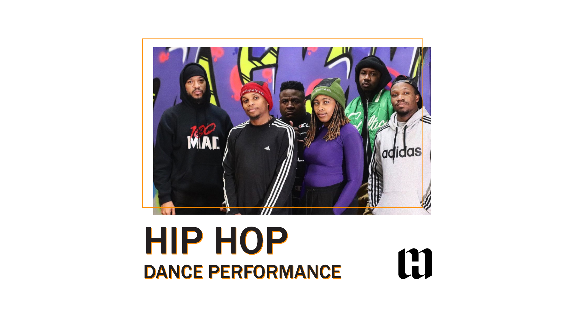 """Group of Hip-Hop dancers facing the camera against a colorful background. Text reads, """"Hip Hop dance performance."""""""